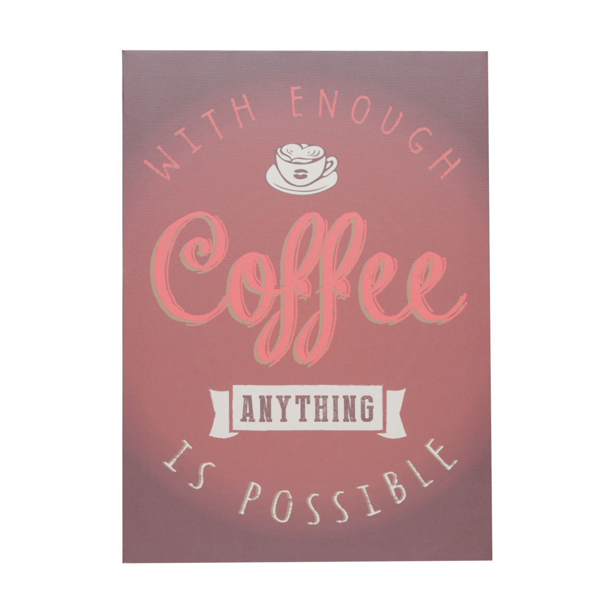 TELA EXPRESSO COFFEE ANYTHING IS POSSIBLE PRETO/BRANCO 35X1,5X25 CM